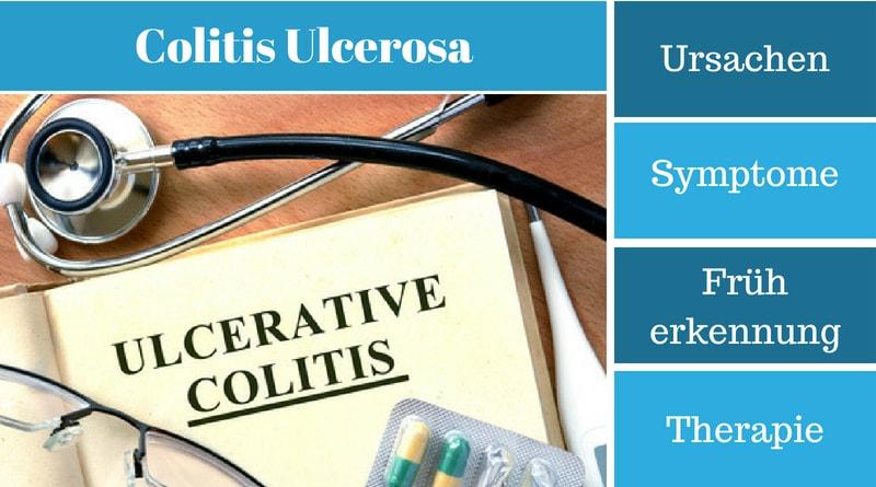 Colitis Ulcerosa - Ursachen, Symptome, Früherkennung und Therapie