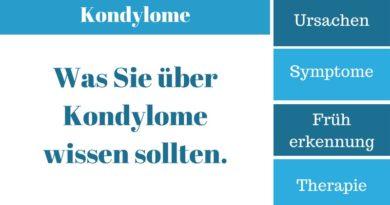Kondylome - Ursachen, Symptome, Früherkennung und Therapie