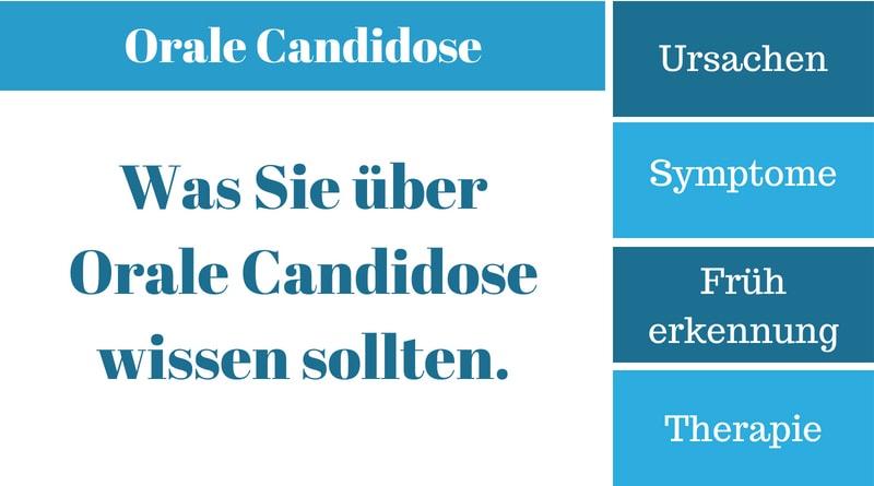 Orale Candidose - Ursachen, Symptome, Früherkennung und Therapie