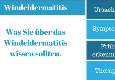 Windeldermatitis – Ursachen, Symptome, Früherkennung und Therapie